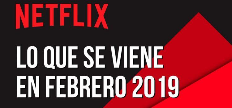 Estos son los estrenos de Netflix para febrero